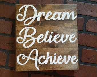 Dream Believe Achieve Wood Sign