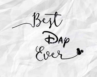 Best Day Ever SVG, Disney Day SVG, Disney Vacation Svg, Mickey Svg, Cricut, Files For Silhouette