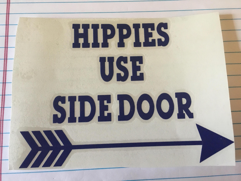 Hippies Use Side Door Vinyl Transfer Decal Custom - Custom vinyl transfer decals