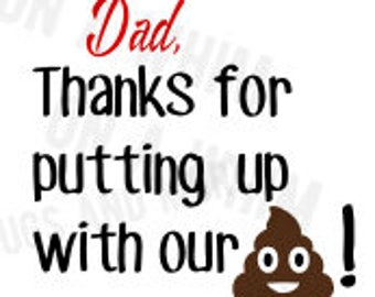 Dad, Thanks for putting up with our Shh SVG Fathers Day SVG file