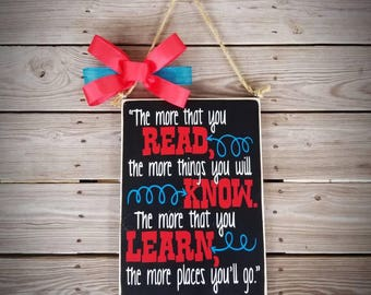 Dr. Suess quote The more that you read the more that you learn 12x18 wood sign (Can do other colors just send a message)