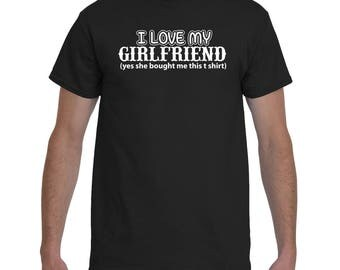 Funny T-Shirt, I Love My Girlfriend.