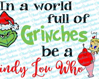 Two Styles of In a world full of Grinches be a Cindy Lou Who SVG