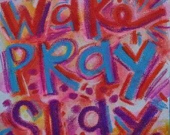 Wake Pray Slay Quote Painting