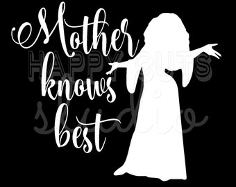 Mother Knows Best Tangled Mother Gothel Rapunzel Disney Princess Disney World Vacation Mother Daughter Disney Iron On Decal for Shirt 2111