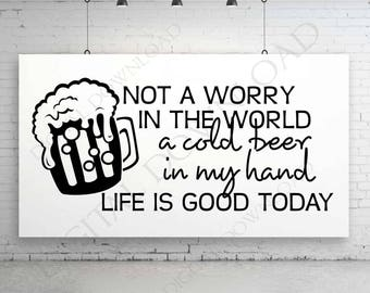 Cold Beer in my hand, life is good today - Typography Art Print Svg Saying Vector, svg ai pdf, Country Song Lyrics, Beer Mug Clipart Sign