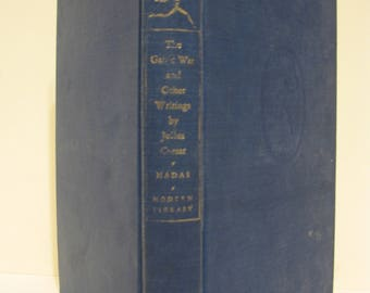 The Gallic War and Other Writings By Julius Caesar