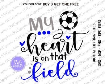 Svg,dxf,eps,png- 268- My Heart is on That Field, soccer Svg, digital Cutting Machines, Silhouette, Cricut soccer mom svg.