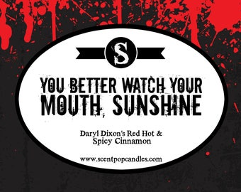 You Better Watch Your Mouth, Sunshine, The Walking Dead Inspired Soy Candle