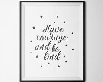 Have Courage And Be Kind Nursery Gold Printable Princess Quote wall art printables Children Room Decor Cinderella quote