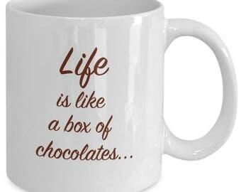 LIFE is Like a BOX of CHOCOLATES Mug- Forrest Gump Movie Fan Gift - 11 oz white coffee tea cup