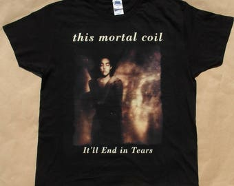 This Mortal Coil It'll End In Tears, T-shirt 100% Cotton