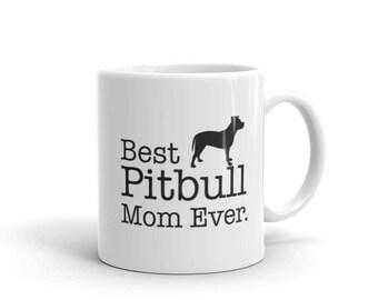 Pitbull Mug, Best Pitbull Mom Ever Dog Lovers Gift Coffee Mug, gift for Pitbull Mom, Gift for pitbull owner, Pitbull Lover gifts