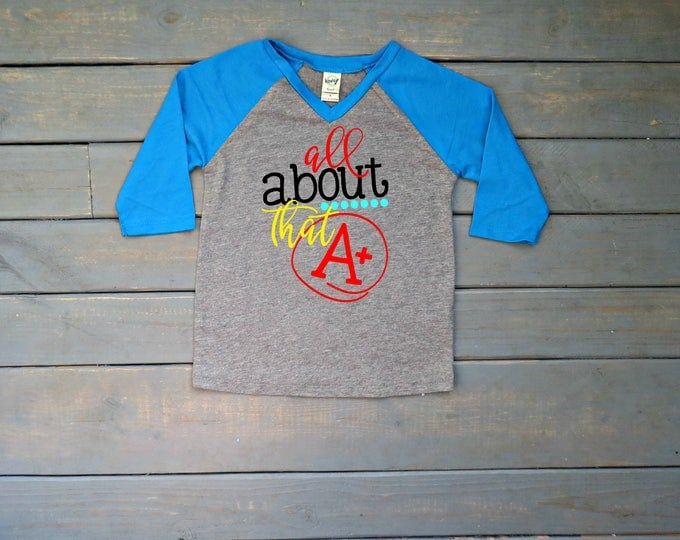All About That A+ Raglan Tee, Back To School Shirt, First Day of School Tee, Kids' School Shirt