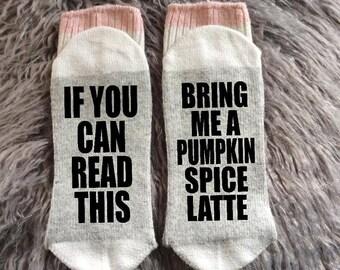 Pumpkin Spice Latte - Starbucks - Bring me Socks - If You Can Read This - Bring me a Pumpkin Spice Latte - Coffee Gifts - Starbucks Gifts