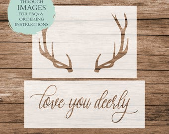 Love You Deerly STENCIL / One-Time Use Adhesive Vinyl Stencil / Reverse Vinyl Stencil / Vinyl Decal