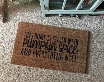 This Home is Filled with Pumpkin Spice and Everything Nice | Pumpkin | Fall Decor | Fall Doormat | Door Mat | Welcome Mat | Autumn Gift