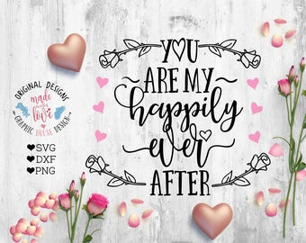 wedding svg, you are my happily ever after, stencil design, decal design, wood sign design, love svg, romance svg, married svg, couple svg