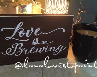 Love is brewing- Hand Painted
