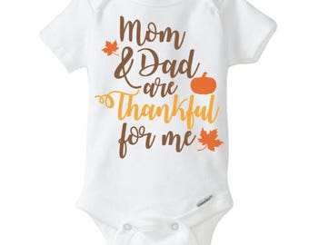 Mom and Dad are Thankful for me Thanksgiving bodysuit shirt boy's