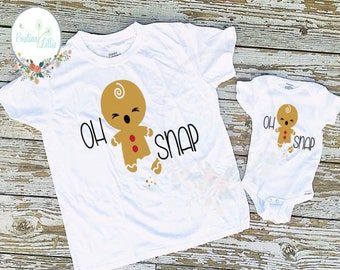 Oh Snap shirt, Oh Snap, Gingerbread shirt, Christmas shirt, sibling shirts, Baby Christmas shirt, Funny baby shirt, funny kids shirt