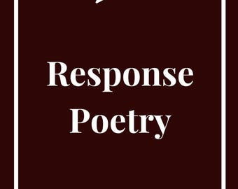 Guide to Response Poetry