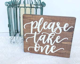 Wedding wood sign wooden sign favors please take one sign rustic wedding sign wedding table sign weddind decorations rustic wedding decor