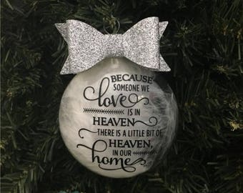 Because Someone We Love Is In Heaven There Is A Little Bit Of Heaven In Our Home| Clear Glass Disc Ornament