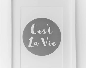 Cest La Vie Quote Print, Gallery Wall Print, Grey Print, Gift for Friend, A4 and A3 Motivational Quote, French