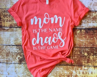 Mom is the name shirt