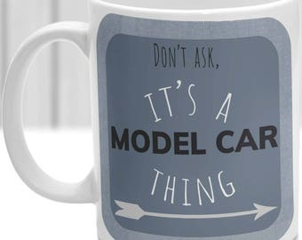 Model Car thing mug, It's a Model Car thing, Ideal for any Model Car Lover