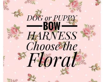Dog or Puppy Floral & Bow Harness