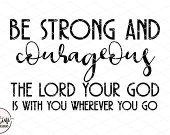 Be Strong & Courageous, Religious Quote, Gift for Her, Stenciled Sign, Wood Sign, SVG, DXF Silhouette Cricut Cut File