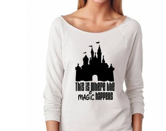 Summer Sale Disney Sweatshirt This is Where the Magic Happens with Magic Kingdom - Matching Shirts for Disney World or Disneyland Trip for t