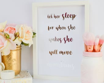 Let her sleep for when she wakes she wakes - Silver Real Foil Print - Foil - Gold Foil Prints - Foil print  -A4 - Rose Gold - Custom Print