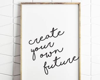 black and white, your future, modern quote, instant download, digital download, wall art, wall prints