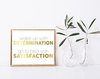 Determination and Satisfaction Printable, Art Print, 8x10, Great Gift, Gold, Digital Home Decor, Printable Quote, Home Printable Wall Art
