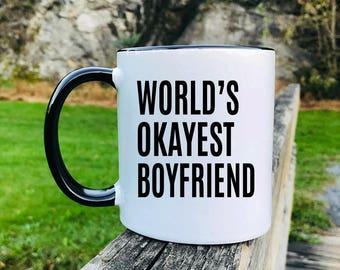 World's Okayest Boyfriend - Mug - Boyfriend Gift - Boyfriend Mug - Gifts For Boyfriend
