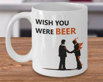 Pink Floyd Gift - Wish You Were Beer - Wish You Were Here Parody - Pink Floyd Mug - Funny Pink Floyd Cup