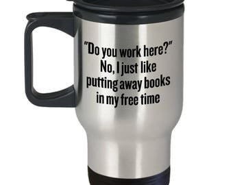 Funny Gift For Librarian - I Like Putting Away Books In My Free Time - Travel Mug