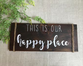This is our Happy Place wooden rustic sign, farmhouse decor, entryway sign, home decor, lake house, beach house, vacation home new home gift