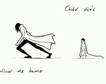 Child Don't Follow Me Home - print