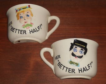 Vintage Cups - His and Her Cups - Better Half Cups - Tea Cups - Coffee Cups - Half Cups - Ceramic - Set of Two - Collectible Cups