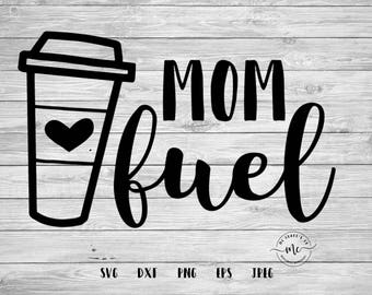 Mom Fuel SVG, Mom Fuel DXF, Coffee Quotes, Coffee Svgs, Coffee Lover Sayings, Cricut, Silhouette, Cut Files, svg, dxf, png, eps, jpeg