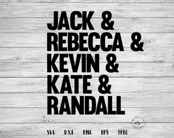 This Is Us, This is us show, Jack Rebecca Kevin Kate Randall, This Is Us Shirt, Cricut, Silhouette, Cut Files, svg, dxf, png, eps, jpeg