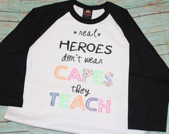 Real Heroes don't wear capes, they teach