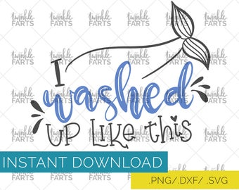 I washed up like this cut file, mermaid life SVG, mermaid tail cut file, use with Cricut & Silhouette, Summer SVG, Instant Download