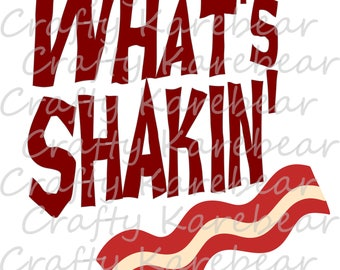 What's Shakin' Bacon SVG and DXF Ditial File Download