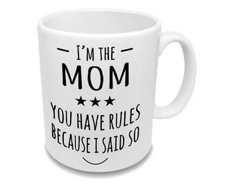 I'm The Mom... * Coffee Mug * Birthday Gift * Family Gift * Tea Cup *