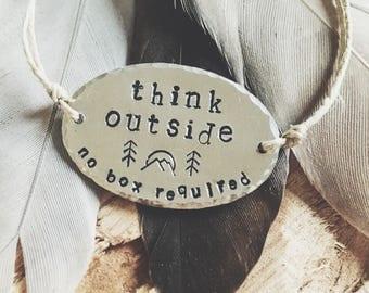 Think outside, inspirational, inspiration bracelet, explorer, wanderlust, wanderer, mountain life